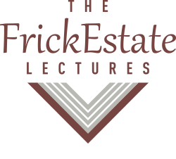 The Frick Estate Lectures